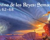 Lectura conjunta: El Camino de los Reyes, semana 10