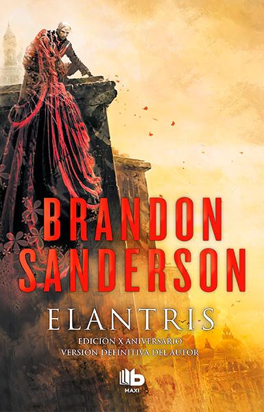 Elantris, Edición Décimo Aniversario, B de Bolsillo 2018