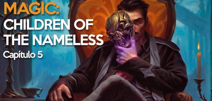 Magic: Children of the Nameless – Capítulo 5, Tacenda