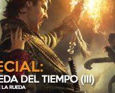 Especial La Rueda del Tiempo (III): La magia de La Rueda