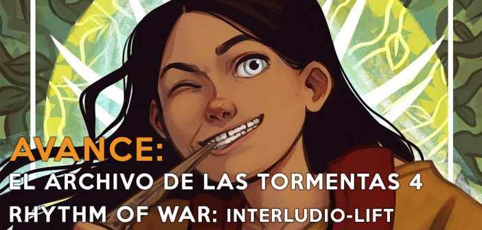 Avance – El Archivo de las Tormentas 4 – Rhythm of War: Interludio – Lift